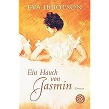 Ein Hauch von Jasmin: Roman