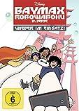 Baymax - Robowabohu in Serie - Wieder im Einsatz Volume1
