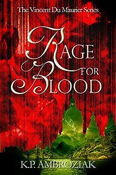 Rage For Blood: The Journal of Vincent Du Maurier (The Vincent Du Maurier Series Book 1) (English Edition) di [Ambroziak, K. P.]