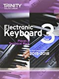 Electronic Keyboard 2015-2018: Grade 3 (Keyboard Exam Repertoire)