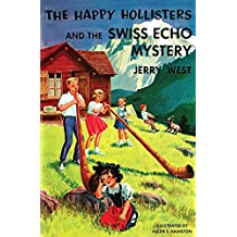 The Happy Hollisters and the Swiss Echo Mystery: (Volume 25) (English Edition)