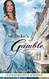 The Duke's Gamble: Clean Regency Romance (The Peers of Eton)