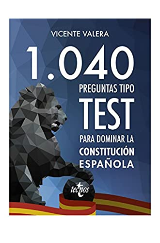 1040 preguntas tipo test para dominar la Constitución Española