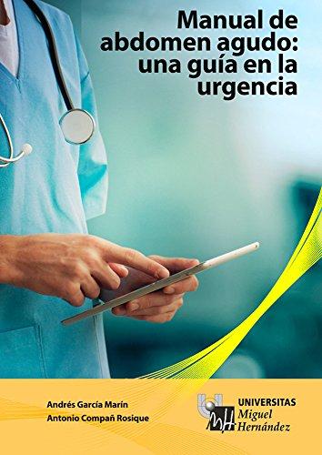 Manual de abdomen agudo. Una guía en la urgencia. por Andrés García Marín