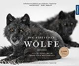 Die Pipestone-Wölfe: Aufstieg und Fall zweier kanadischer Wolfsfamilien - Günther Bloch