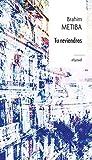 Tu reviendras | Metiba, Brahim (1977-....). Auteur