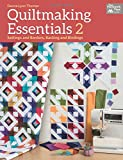 Quiltmaking Essentials 2: Settings and Borders, Backings and Bindings (That Patchwork Place)