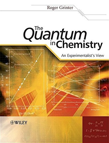 The Quantum in Chemistry: An Experimentalist's View by Roger Grinter (2005-11-28)