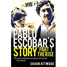 Pablo Escobar's Story 1: The Rise