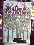 Die Rache der Kälber und andere makabre Geschichten - Ernst W. Heine