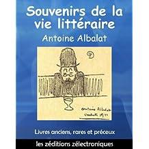 Souvenirs de la vie littéraire (Libres anciens, rares et précieux)