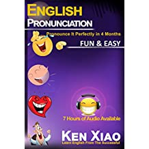 English Pronunciation: Pronounce It Perfectly in 4 months Fun & Easy