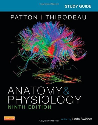 Study Guide for Anatomy & Physiology, 9e 9th Edition by Swisher RN EdD, Linda, Patton PhD, Kevin T. (2015) Paperback