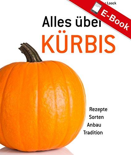 Alles über Kürbis: Rezepte - Sorten - Anbau - Tradition.