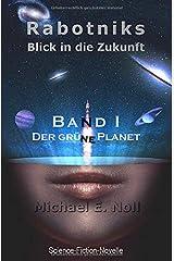 Rabotniks Blick in die Zukunft: Band 1 - Der grüne Planet Taschenbuch