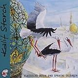 Kalif Storch. CD. Klassische Musik und Sprache erzählen