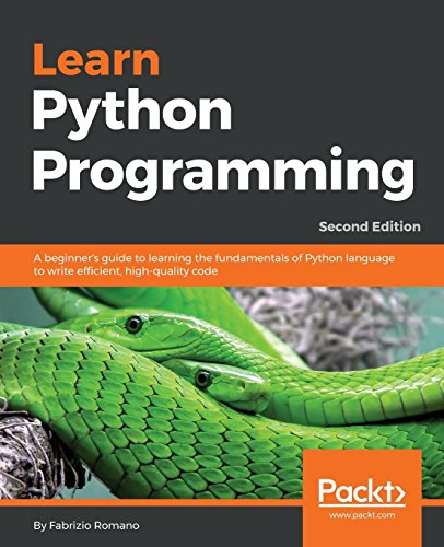 Learn Python Programming: A beginner's guide to learning the fundamentals of Python language to write efficient, high-quality code, 2nd Edition