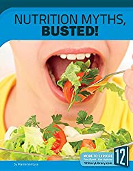 Nutrition Myths, Busted (Science Myths, Busted)
