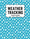 Weather Tracking for Kids: The Ultimate Weather Journal for Kids. This is an