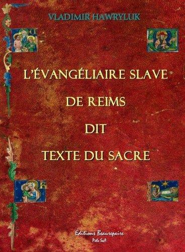 L'Evangeliaire Slave de Reims Dit Texte du Sacre