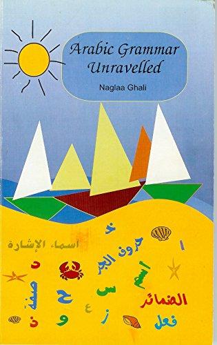 Arabic Grammar Unravelled (English Edition)