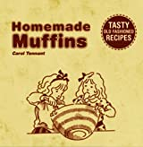 Homemade Muffins: Tasty Old-fashioned Recipes by Carol Tennant (2004-10-28)