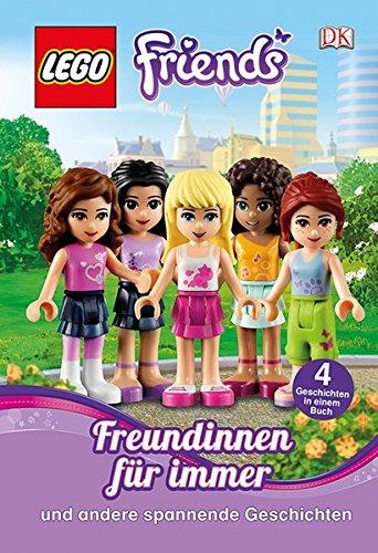 LEGO® Friends. Freundinnen für immer: Und andere spannende Geschichten
