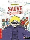 Les grandes années - Sauve la planète - Roman Vie quotidienne - De 7 à 11 ans