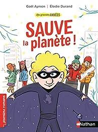 Les grandes années : Sauve la planète  par Gaël Aymon