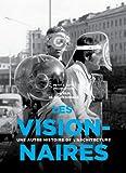 Les visionnaires : Une autre histoire de l'architecture   Donada, Julien (1969-....)