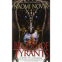 Blood of Tyrants (Temeraire) by Naomi Novik (2014-07-29)