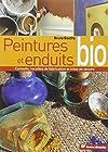 Peintures et enduits bio - Conseils, recettes de fabrication et mise en oeuvre