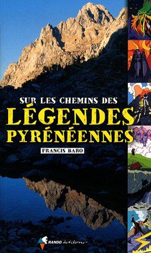 SUR LES CHEMINS DES LEGENDES PYRENENNES