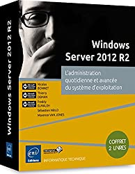 Windows Server 2012 R2 - Coffret de 2 livres : L'administration quotidienne et avancée du système d'exploitation