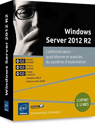 Windows Server 2012 R2 - Coffret de 2 livres : L'administration quotidienne et avance du systme d'exploitation