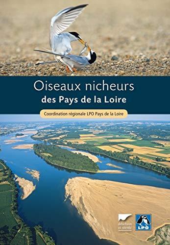 Oiseaux nicheurs des Pays de la Loire. Coordination régionale LPO Pays de la Loire par Coordination regiona
