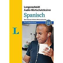Langenscheidt Audio-Wortschatztrainer Spanisch für Fortgeschrittene - für Fortgeschrittene: Über 8 Stunden effektives Wortschatztraining (Langenscheidt Audio-Wortschatztrainer für Fortgeschrittene)