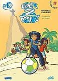 Foot 2 Rue T20: Un Mondial au Bresil