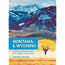 Moon Montana & Wyoming: Including Yellowstone, Grand Teton & Glacier National Parks (Moon Handbooks)