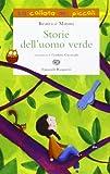 Storie dell'uomo verde. Ediz. illustrata