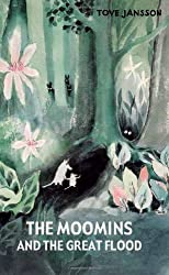 The Moomins and the Great Flood by Tove Jansson (2012-11-01)