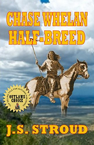 Chase Whelan - Half-Breed: A Western Short (English Edition) par J.S. Stroud