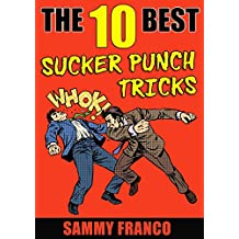 The 10 Best Sucker Punch Tricks: The Best Ways of Delivering a Knockout Punch (The 10 Best Book Series 8) (English Edition)