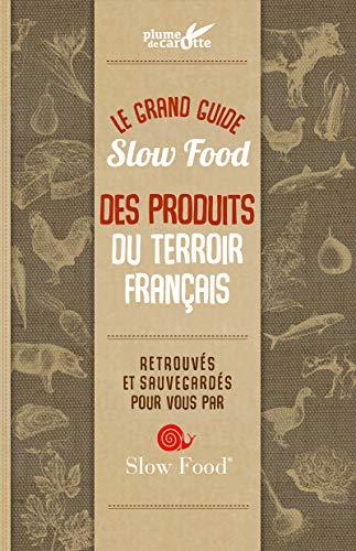 Le grand guide Slow food des produits du terroir français