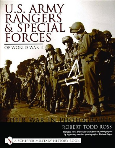 U.S.Army Rangers and Special Forces of World War II: Their War in Photos: Their War in Photographs (Schiffer Military History Book)