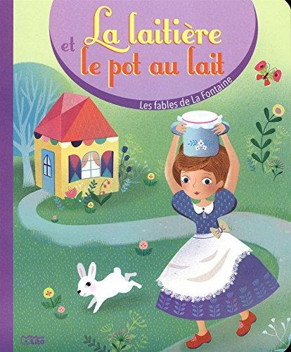 les fables de la Fontaine: La laitière et le pot au lait - Dès 3 ans