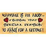 Wooden Funny Sign Wall Plaque Gift Present Marriage Is All About Finding That Special Person To Annoy For A Lifetime