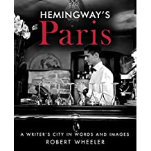 Hemingway's Paris: A Writer's City in Words and Images (English Edition)