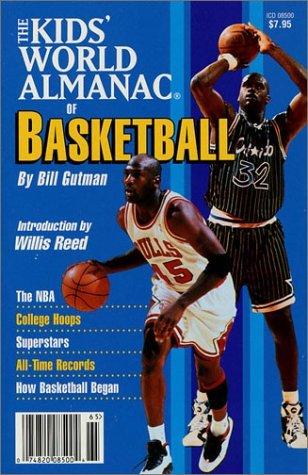 The Kids' World Almanac of Basketball by Bill Gutman (1995-10-15) par Bill Gutman