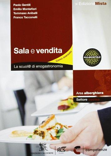 Sala e vendita. La scuol@ di enogastronomia. Settore cucina. Per le Scuole superiori. Con espansione online